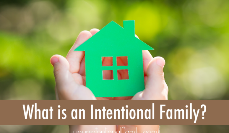 What is an Intentional Family?
