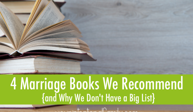 4 Marriage Books We Recommend {& Why We Don't Have a Big List}