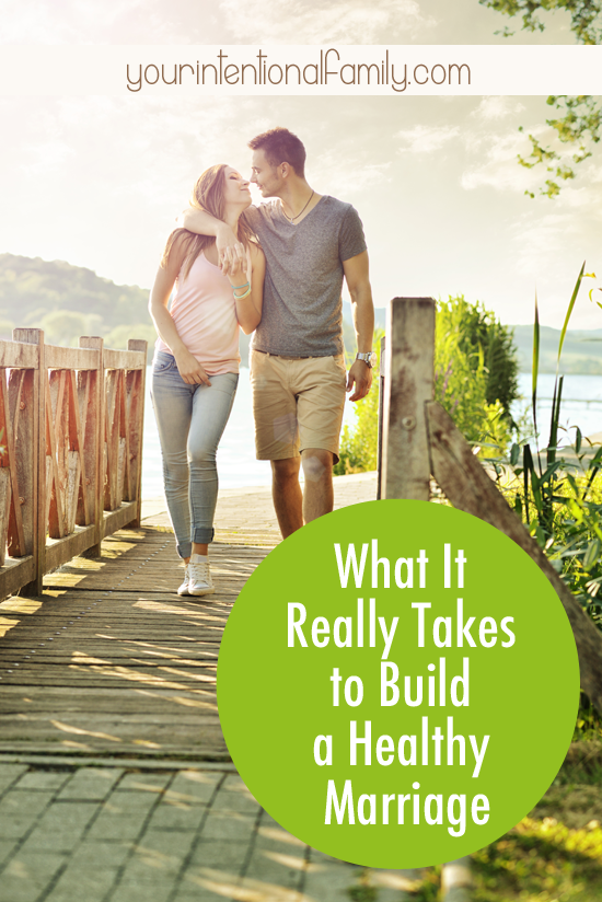 What it Really Takes to Build a Healthy Marriage.