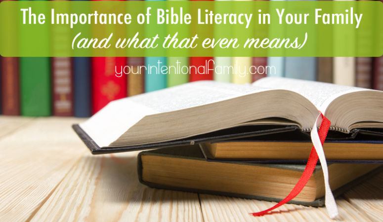 The Importance of Bible Literacy in Your Family {& What That Even Means}