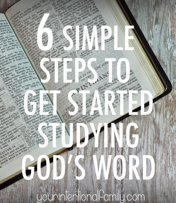 6 Simple Steps to Get Started Studying God's Word
