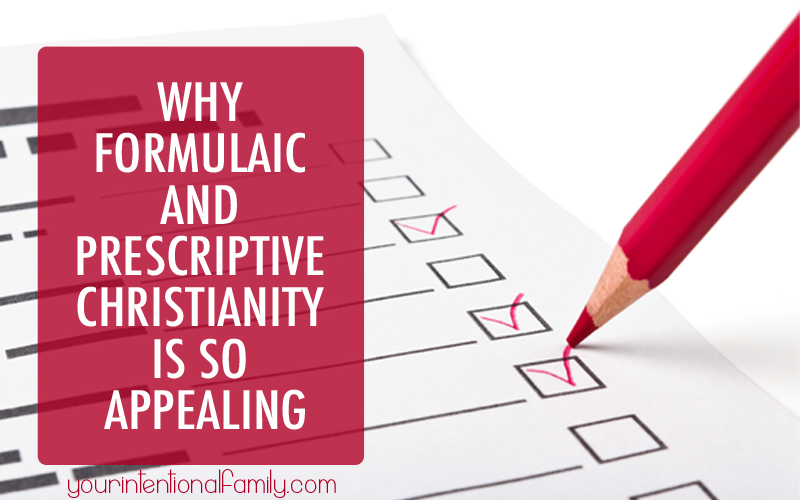 Why Formulaic and Prescriptive Christianity is So Appealing