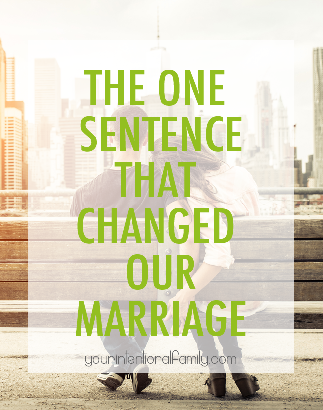 The One Sentence that Changed Our Marriage! It's just four simple words.