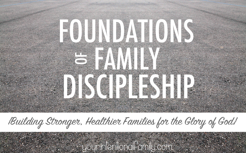 Foundations of Family Discipleship