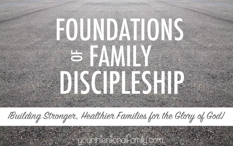 Foundations of Family Discipleship